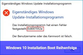 Windows 10 Installation Boot Reihenfolge