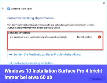 Windows 10 Installation (Surface Pro 4) bricht immer bei etwa 60% ab.