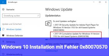 Windows 10 Installation mit Fehler 0x80070570
