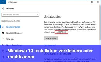 Windows 10 Installation verkleinern oder modifizieren