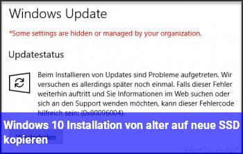 Windows 10 Installation von alter auf neue SSD kopieren