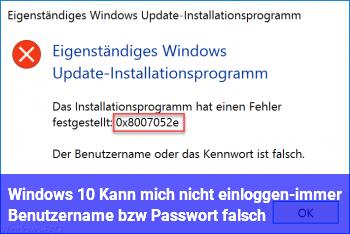 Windows 10. Kann mich nicht einloggen-immer Benutzername bzw. Passwort falsch