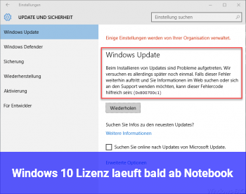 Windows 10 Lizenz läuft bald ab (Notebook)