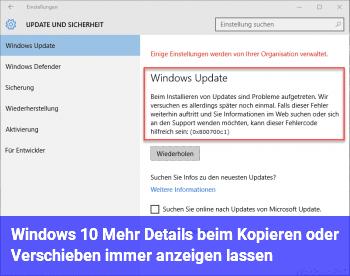 Windows 10: Mehr Details beim Kopieren oder Verschieben immer anzeigen lassen