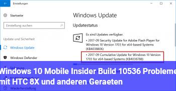 Windows 10 Mobile Insider Build 10536 – Probleme mit HTC 8X und anderen Geräten