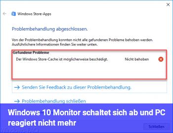 Windows 10 Monitor schaltet sich ab und PC reagiert nicht mehr