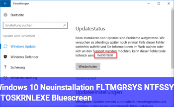 Windows 10 Neuinstallation FLTMGR.SYS NTFS.SYS NTOSKRNL.EXE Bluescreen
