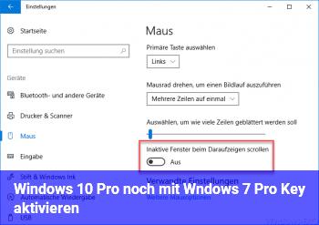 Windows 10 Pro noch mit Wndows 7 Pro Key aktivieren?