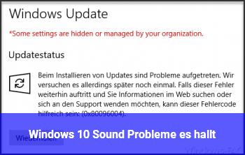 Windows 10 Sound Probleme es hallt!