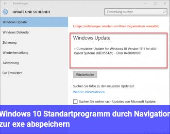 Windows 10 Standartprogramm durch Navigation zur .exe abspeichern