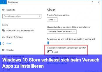 Windows 10 Store schließt sich beim Versuch, Apps zu installieren