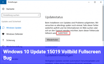 Windows 10 Update 15019 Vollbild / Fullscreen Bug