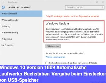 Windows 10, Version 1809, Automatische Laufwerks-Buchstaben-Vergabe beim Einstecken von USB-Speicher
