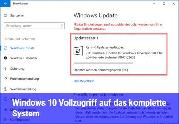 Windows 10 Vollzugriff auf das komplette System!