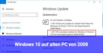 Windows 10 auf alten PC von 2008?