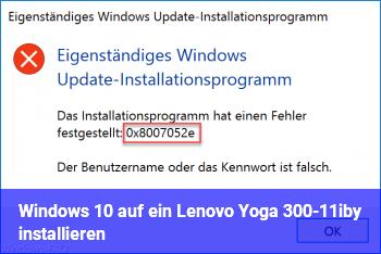 Windows 10 auf ein Lenovo Yoga 300-11iby installieren