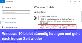 Windows 10 bleibt ständig hängen und geht nach kurzer Zeit wieder