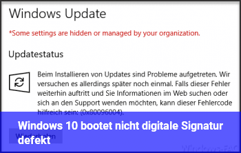Windows 10 bootet nicht, digitale Signatur defekt