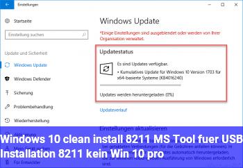 Windows 10 clean install – MS Tool für USB Installation – kein Win 10 pro