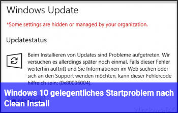 Windows 10 gelegentliches Startproblem nach Clean Install