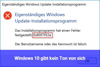 Windows 10 gibt kein Ton von sich.