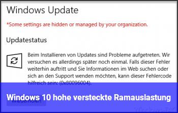 Windows 10 hohe versteckte Ramauslastung