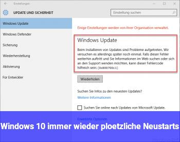 Windows 10 immer wieder plötzliche Neustarts