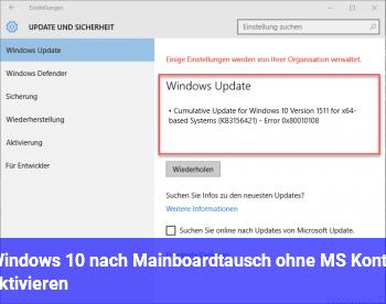 Windows 10 nach Mainboardtausch ohne MS Konto aktivieren