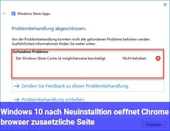 Windows 10 nach Neuinstalltion öffnet Chrome browser zusätzliche Seite