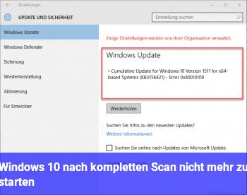 Windows 10 nach kompletten Scan nicht mehr zu starten