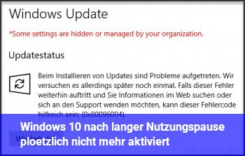 Windows 10 nach langer Nutzungspause plötzlich nicht mehr aktiviert