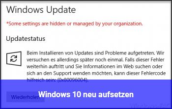 Windows 10 neu aufsetzen?