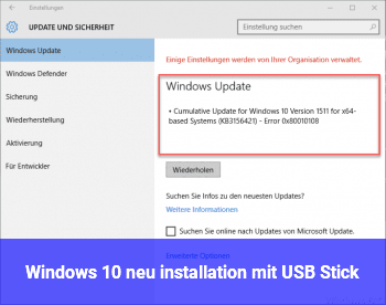 Windows 10 neu installation mit USB Stick