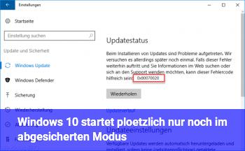 Windows 10 startet plötzlich nur noch im abgesicherten Modus