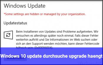 Windows 10 update durchsuche upgrade hängt