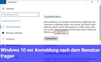 Windows 10 vor Anmeldung nach dem Benutzer fragen.