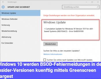 Windows 10: werden BSOD-Fehlermeldungen in den Insider-Versionen künftig mittels Greenscreen dargest