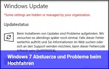 Windows 7 Abstürze und Probleme beim Hochfahren