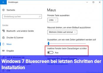 Windows 7 Bluescreen bei letzten Schritten der Installation