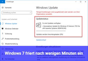 Windows 7 friert nach wenigen Minuten ein