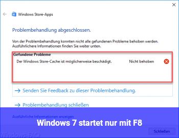 Windows 7 startet nur mit F8