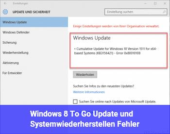 Windows 8 To Go Update und Systemwiederherstellen Fehler!?