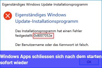 Windows Apps schließen sich nach dem starten sofort wieder