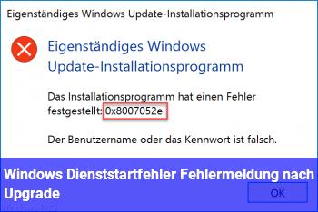 Windows Dienststartfehler Fehlermeldung nach Upgrade