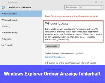 Windows Explorer Ordner Anzeige fehlerhaft