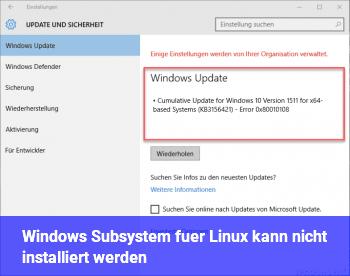 Windows Subsystem für Linux kann nicht installiert werden