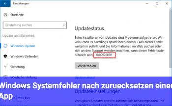 """Windows Systemfehler nach """"zurücksetzen"""" einer App?"""