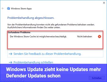 Windows Update zieht keine Updates mehr, Defender Updates schon