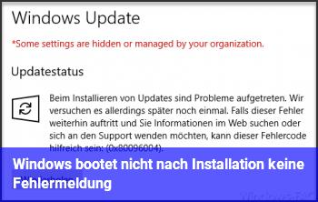 Windows bootet nicht nach Installation  (keine Fehlermeldung)