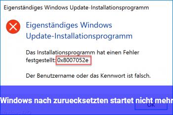 Windows nach zurücksetzten startet nicht mehr